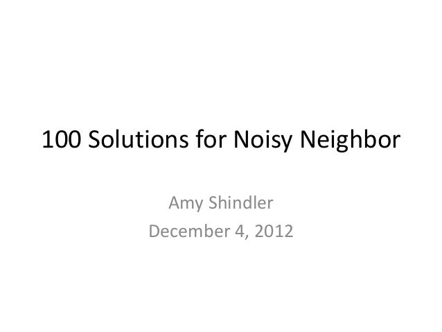 100 solutions for noisy neighbor