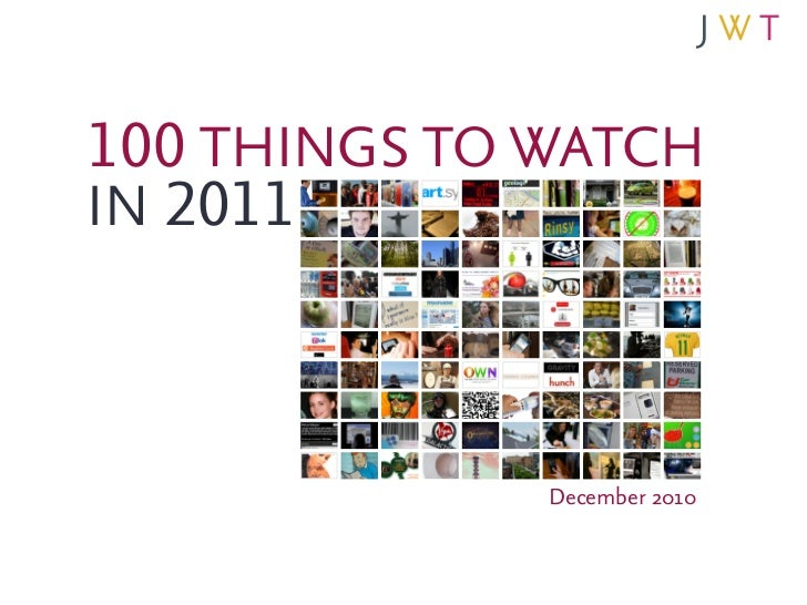 100 Things To Watch In 2011 Jwt