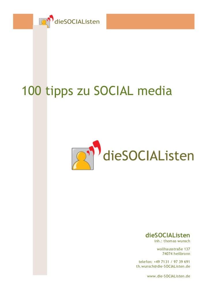 100 tipps zu SOCIAL media                        dieSOCIAListen                             inh.: thomas wunsch           ...