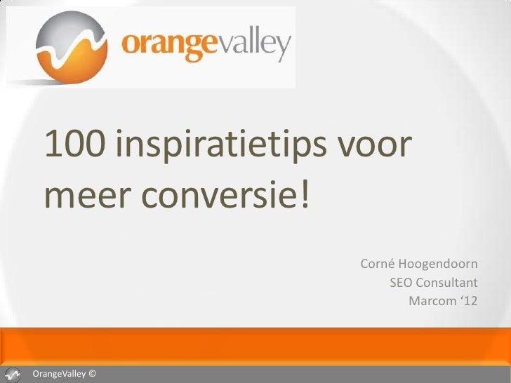 100 inspiratietips voor  meer conversie!                     Corné Hoogendoorn                         SEO Consultant     ...