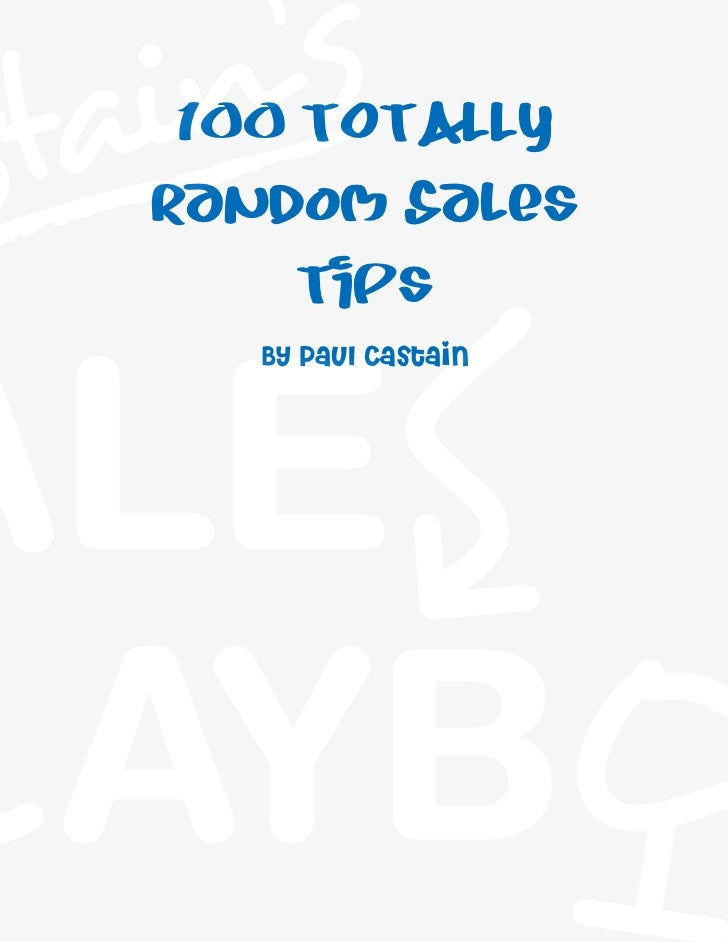 tain's s   100 TOTALLY    Random Sales         Tips       By Paul Castain