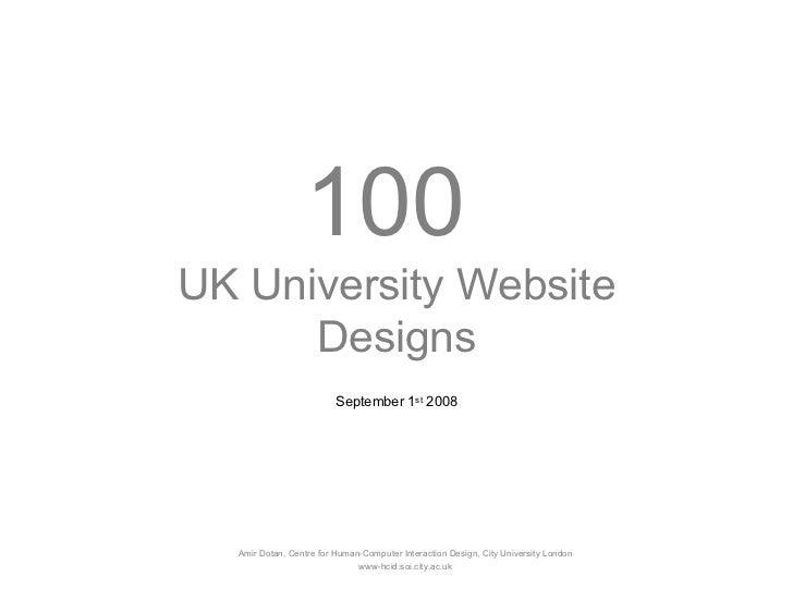 100 UK University Website       Designs                          September 1st 2008       Amir Dotan, Centre for Human-Com...