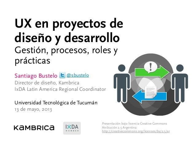 Presentación bajo licencia Creative Commons Atribución 2.5 Argentina http://creativecommons.org/licenses/by/2.5/ar UX en p...