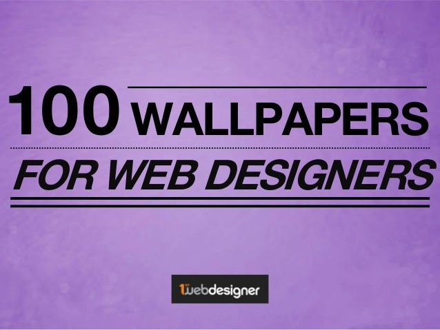 100 Wallpapers for Web Designers