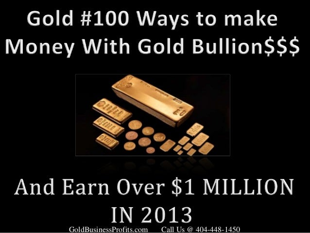 Gold Business Gold Money-Gold Buying and Selling Opportunities