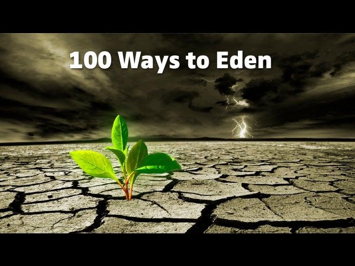 100 Ways to Eden