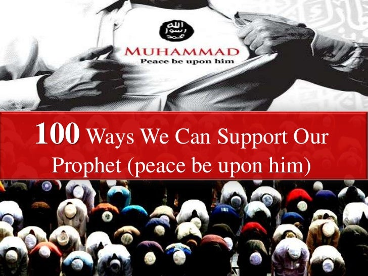 100 ways we can support our prophet (peace be upon him)nada