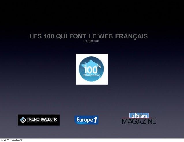 LES 100 QUI FONT LE WEB FRANÇAIS ÉDITION 2013  jeudi 28 novembre 13