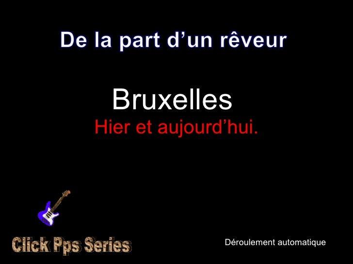 Bruxelles  Hier et aujourd'hui. Déroulement automatique Click Pps Series