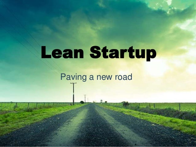 Lean Startup  Paving a new road