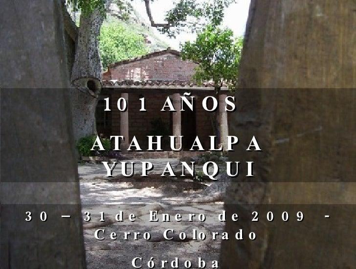 101 AÑOS  ATAHUALPA  YUPANQUI 30 – 31 de Enero de 2009  - Cerro Colorado Córdoba