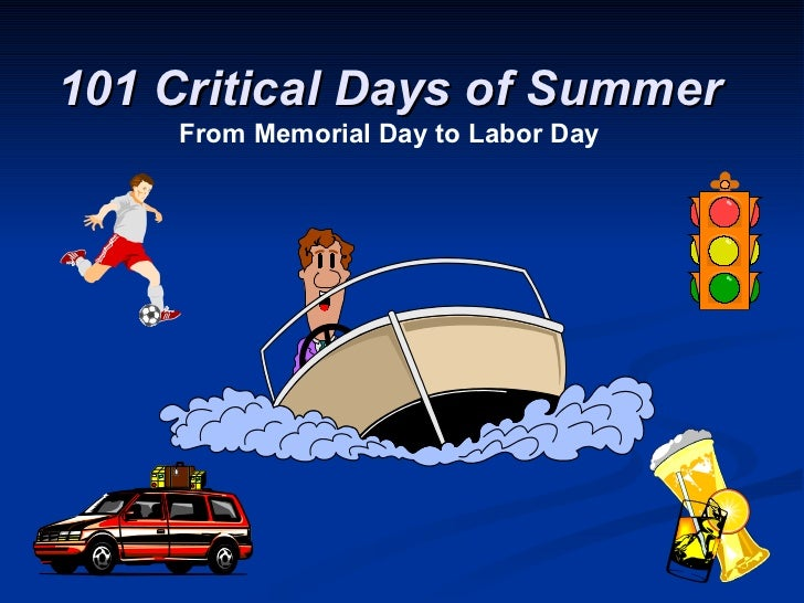 101 Critical Days of Summer From Memorial Day to Labor Day