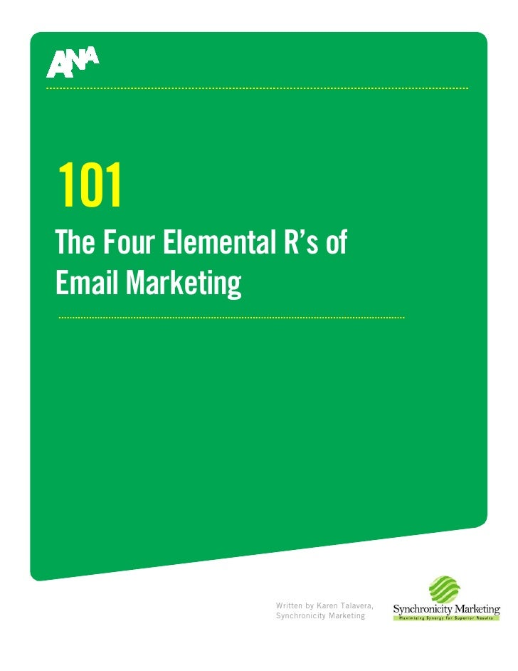 101 The Four Elemental R's of Email Marketing                       Written by Karen Talavera,   President,               ...