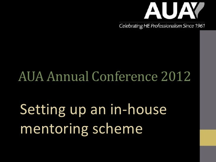 AUA Annual Conference 2012Setting up an in-housementoring scheme