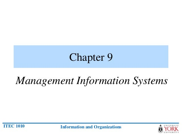 ITEC 1010 Information and Organizations Chapter 9 Management Information Systems