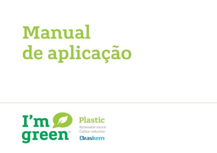 Manual de aplicação I'green (Empresa Braskem)