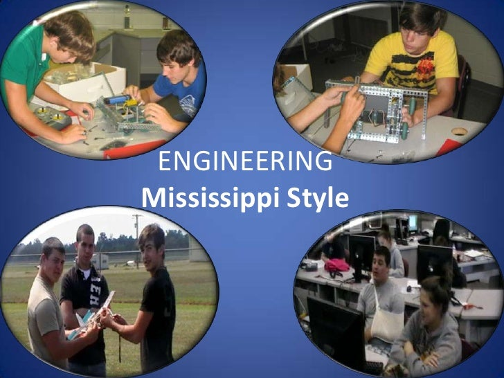 ENGINEERING Mississippi Style