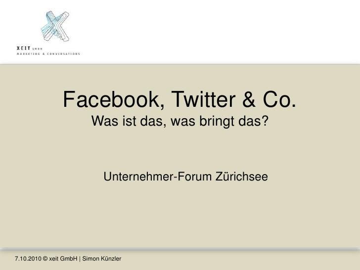 Facebook, Twitter & Co.Was ist das, was bringt das?<br />Unternehmer-Forum Zürichsee<br />