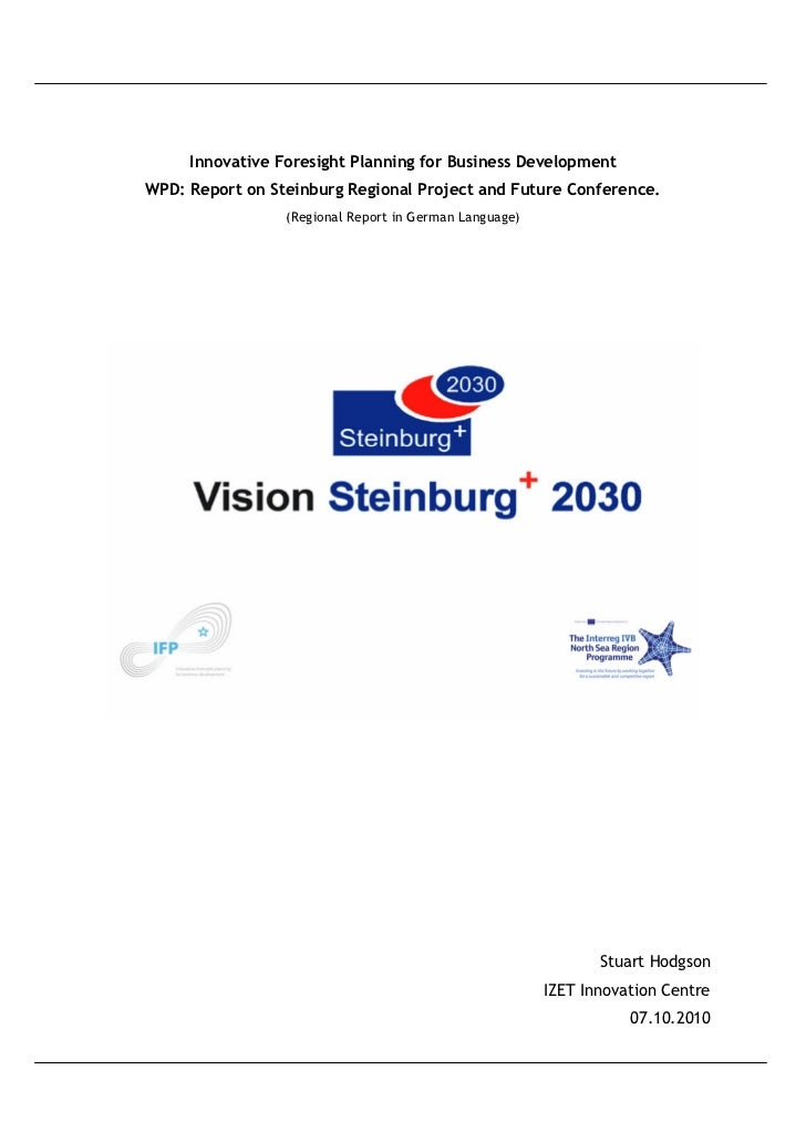 Innovative Foresight Planning for Business DevelopmentWPD: Report on Steinburg Regional Project and Future Conference.    ...