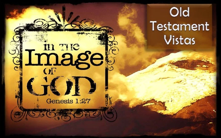 101010 ot vistas 02 in the image of god   genesis 1