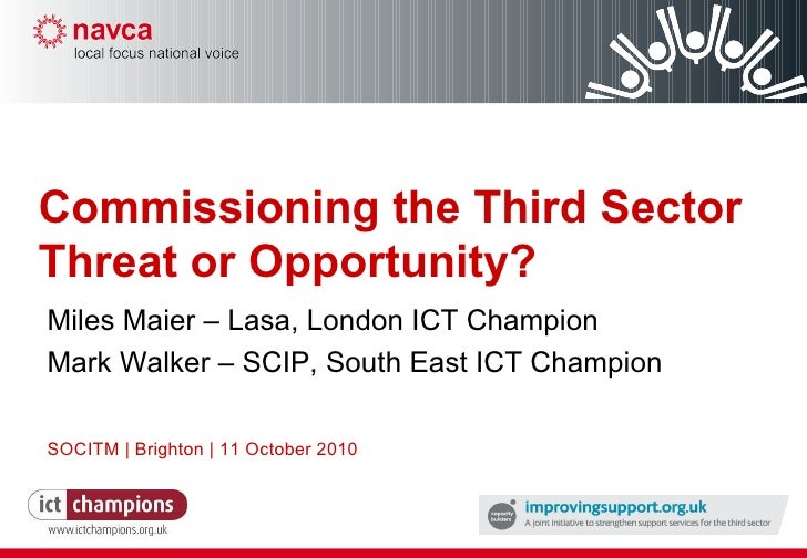 Miles Maier – Lasa, London ICT Champion Mark Walker – SCIP, South East ICT Champion SOCITM | Brighton | 11 October 2010 Co...