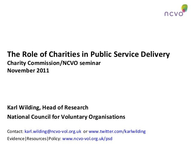 The Role of Charities in Public Service Delivery Charity Commission/NCVO seminar November 2011 Karl Wilding, Head of Resea...