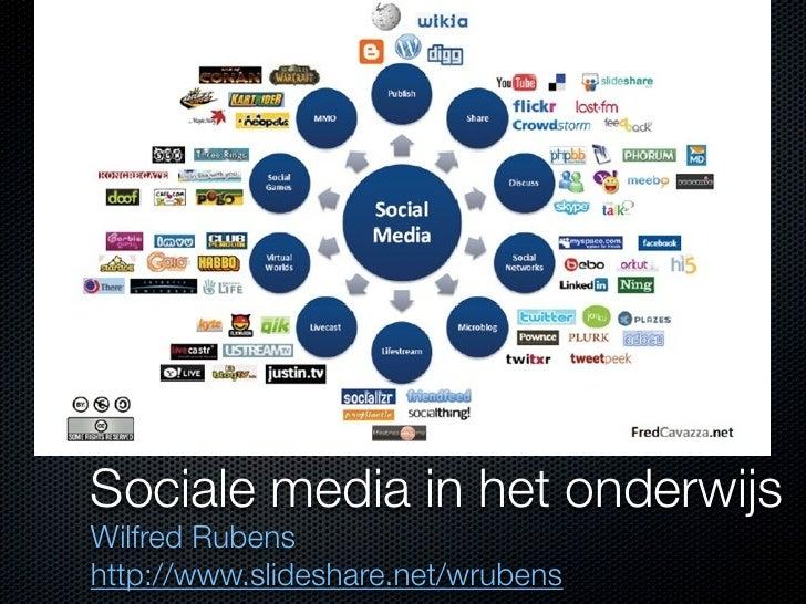 Sociale media in het onderwijs Wilfred Rubens http://www.slideshare.net/wrubens