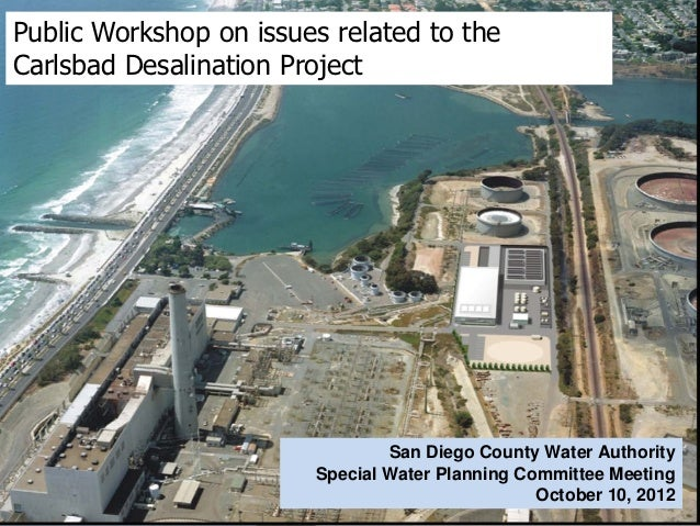 Public Workshop on issues related to theCarlsbad Desalination Project                                San Diego County Wate...