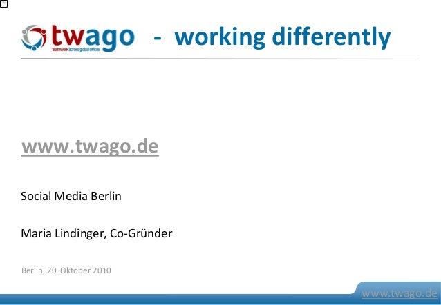 07. Juli 2009 © 2009 twago 0 www.twago.de Social Media Berlin Maria Lindinger, Co-Gründer www.twago.de Berlin, 20. Oktober...