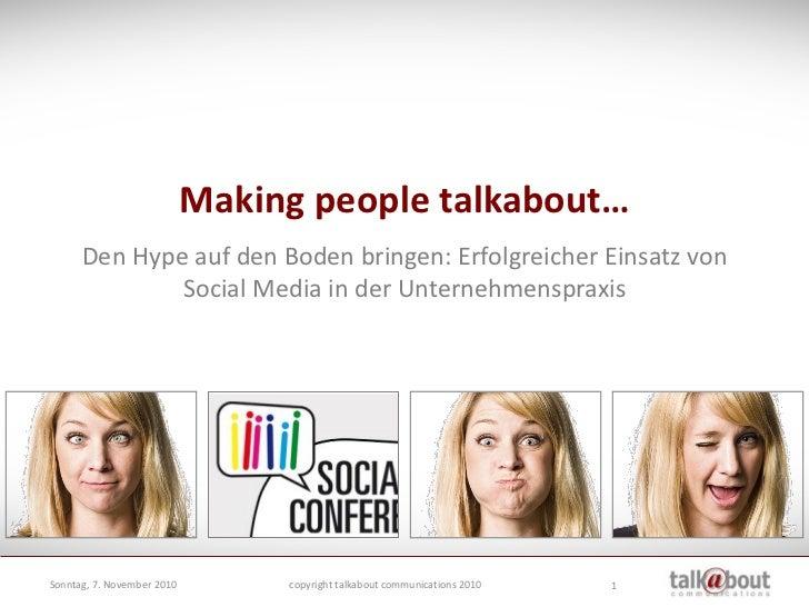 Making people talkabout…       Den Hype auf den Boden bringen: Erfolgreicher Einsatz von               Social Media in der...