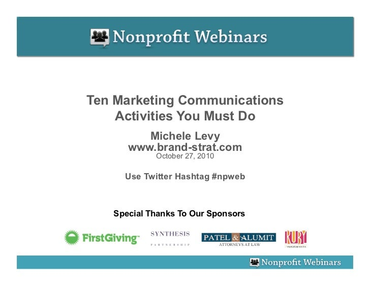 Ten Marketing Communications     Activities You Must Do          Michele Levy       www.brand-strat.com             Octobe...