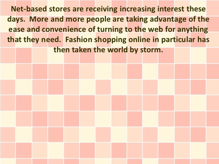 Net-based stores are receiving increasing interest thesedays. More and more people are taking advantage of theease and con...