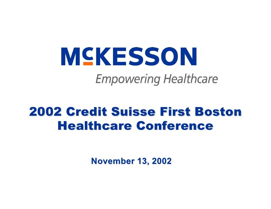 2002 Credit Suisse First Boston    Healthcare Conference           November 13, 2002