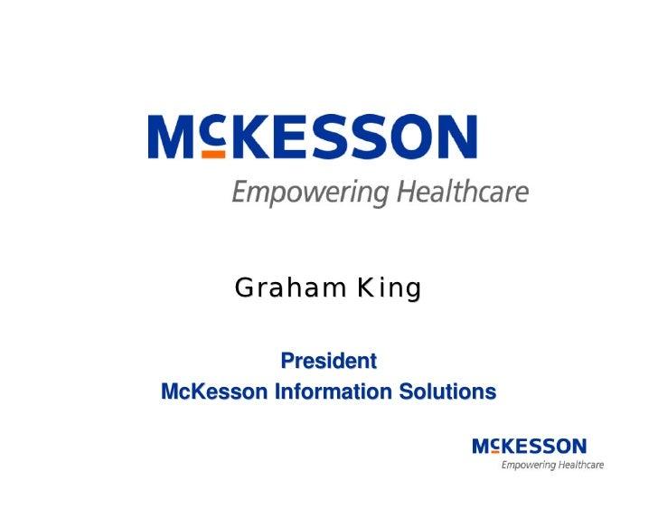Graham King            President McKesson Information Solutions