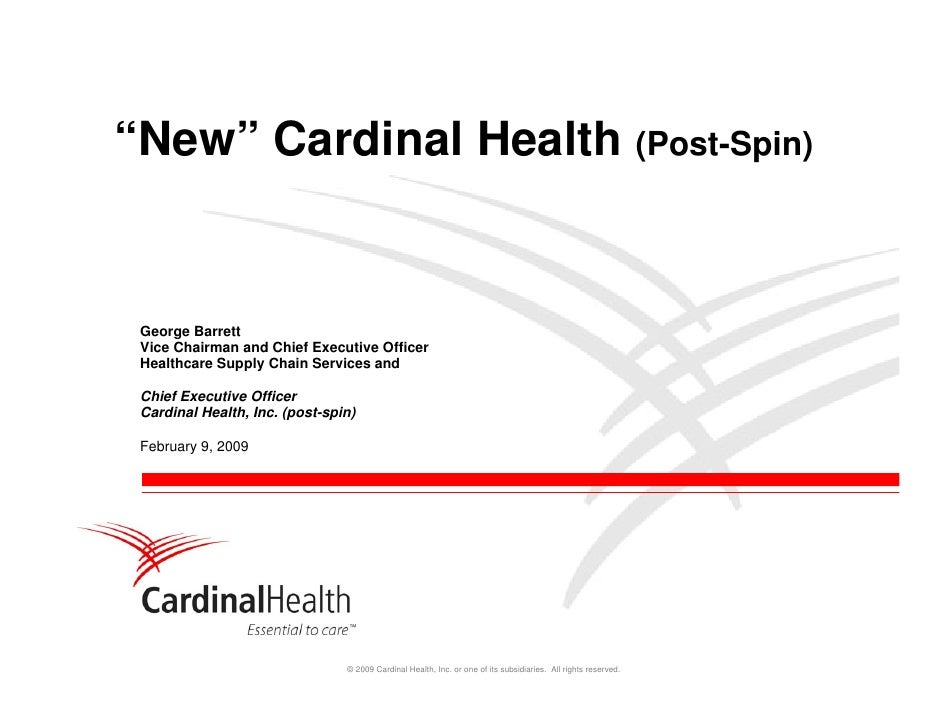 """New"" Cardinal Health (Post-Spin)    George Barrett  Vice Chairman and Chief Executive Officer  Healthcare Supply Chain Se..."