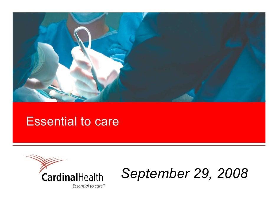 Essential to care                        September 29, 2008