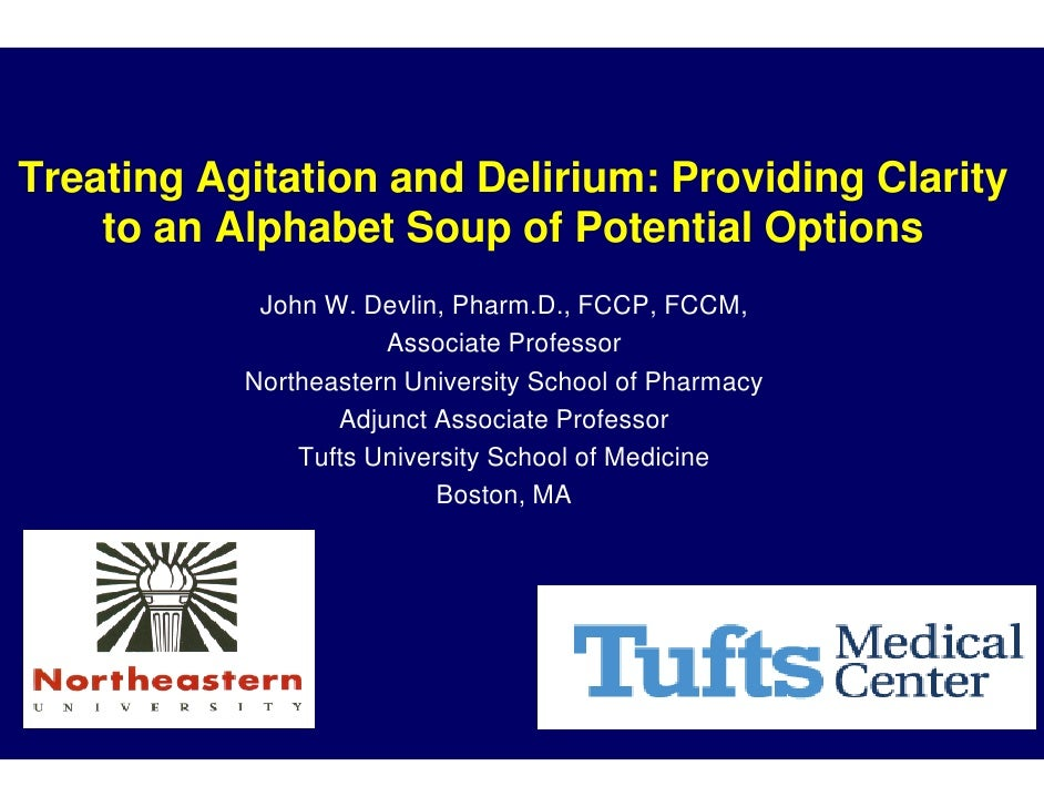 Treating Agitation and De                        Delirium: Providing Clarity     to an Alphabet Soup of Potential Options ...