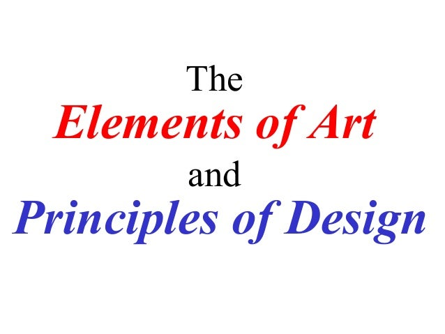 The Elements of Art & Principles of Design