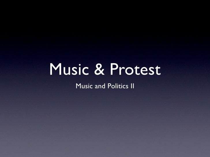 Music & Protest   Music and Politics II