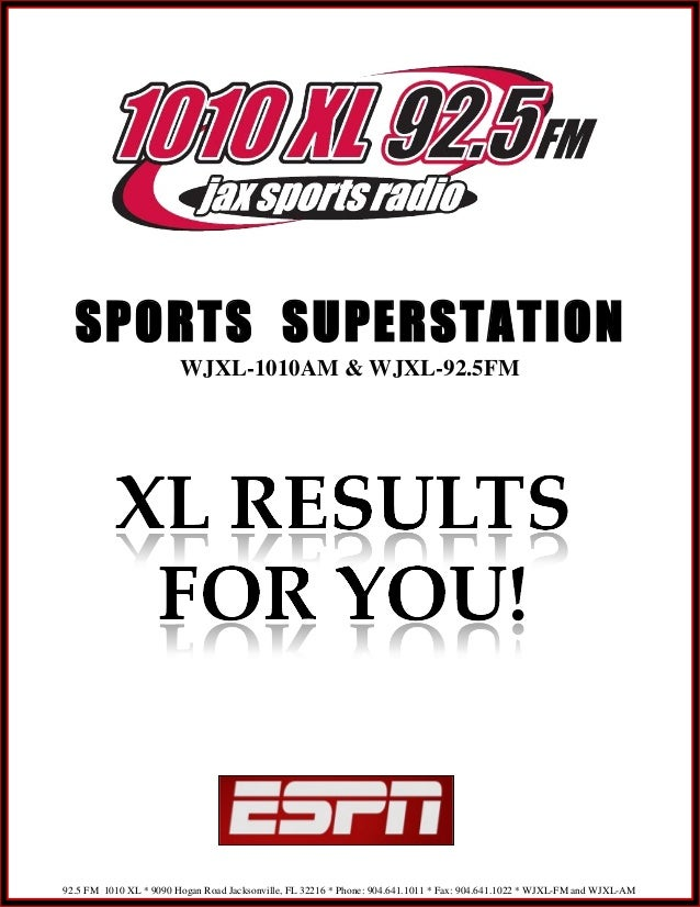 SPORTS SUPERSTATION                        WJXL-1010AM & WJXL-92.5FM92.5 FM 1010 XL * 9090 Hogan Road Jacksonville, FL 322...