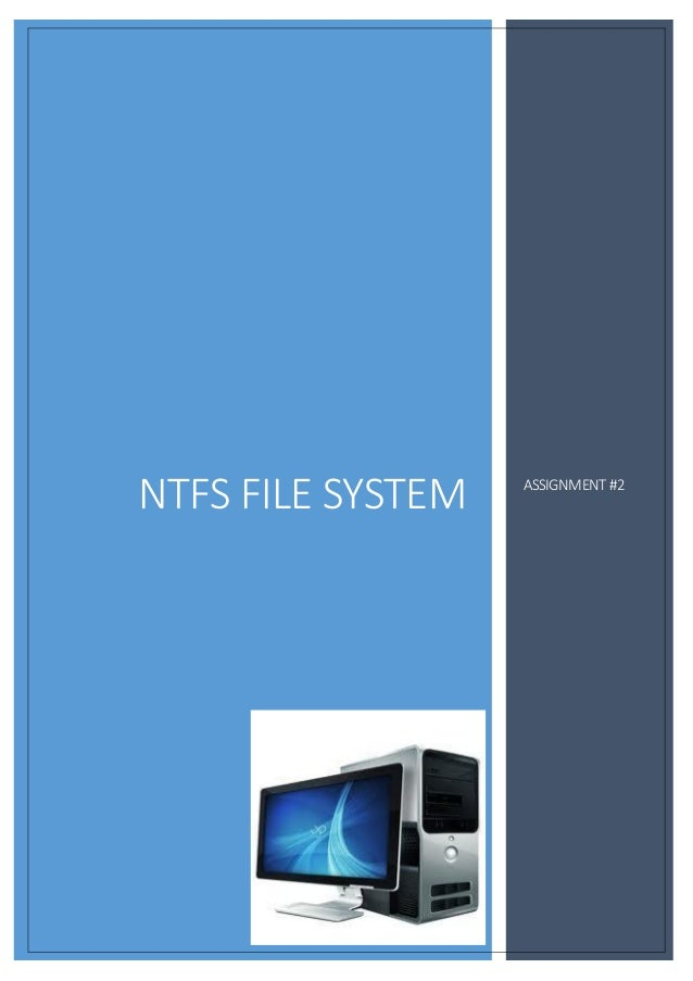 NTFS FILE SYSTEM ASSIGNMENT #2 Ravi Yasas Jayasundara ICT 2010 / 2011 / 013