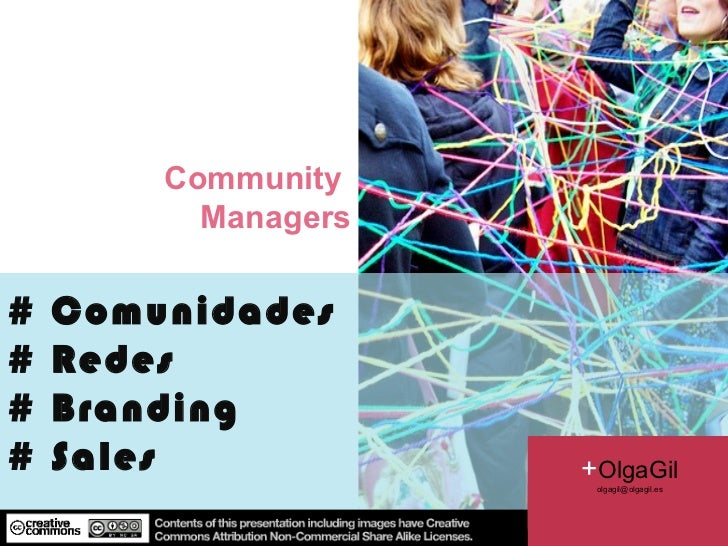 # Comunidades  # Redes # Branding # Sales Community  Managers 2011 + OlgaGil [email_address]