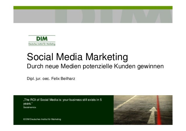 """Social Media Marketing Durch neue Medien potenzielle Kunden gewinnen Dipl. jur. oec. Felix Beilharz """"The ROI of Social Med..."""