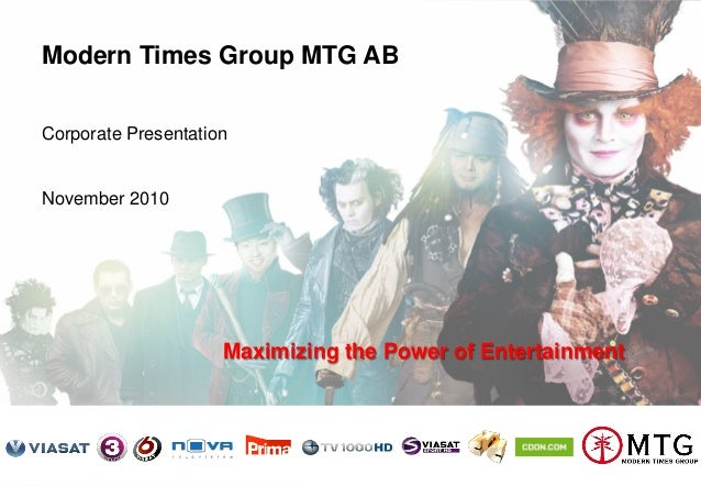 Modern Times Group MTG AB Nasdaq OMX Stockholm : MTGA, MTGB 1 Modern Times Group MTG AB Corporate Presentation November 20...