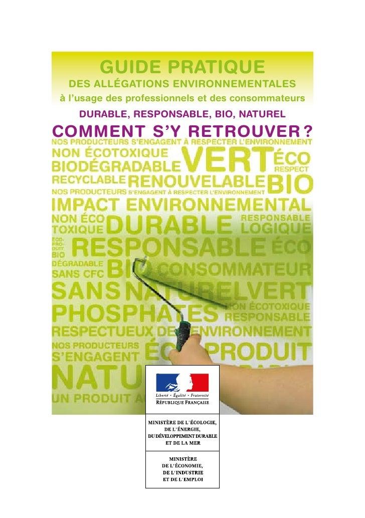 Guide pratique des alléGations environnementalesà l'usage des professionnels et des consommateurs   durable, responsable, ...
