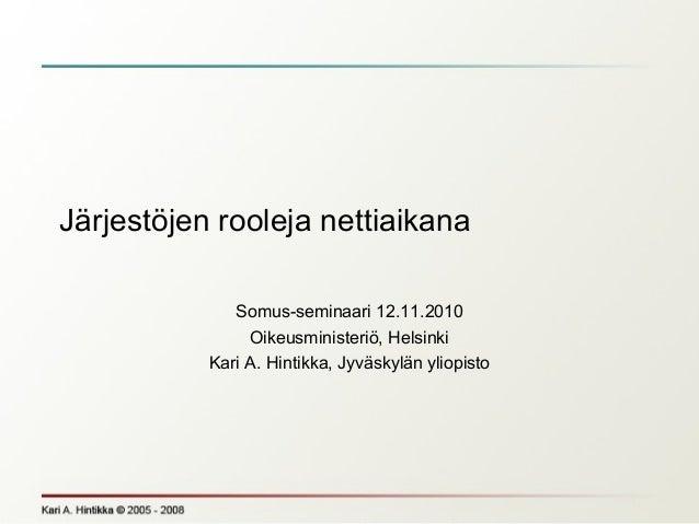 Somus Järjestötyöpaja 12.11.2010: Järjestöjen uusia rooleja nettiaikana