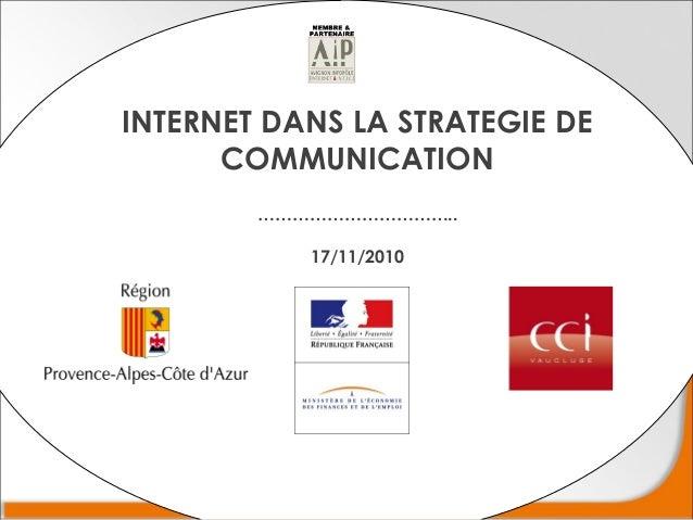 INTERNET DANS LA STRATEGIE DE COMMUNICATION …………………………….. 17/11/2010