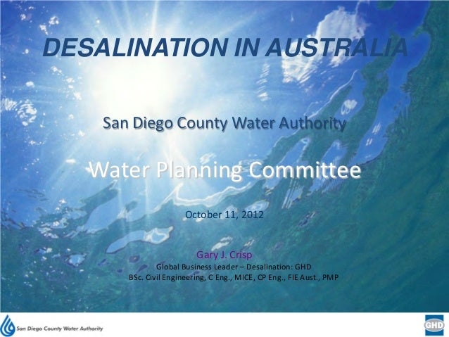 DESALINATION IN AUSTRALIA    San Diego County Water Authority   Water Planning Committee                       October 11,...