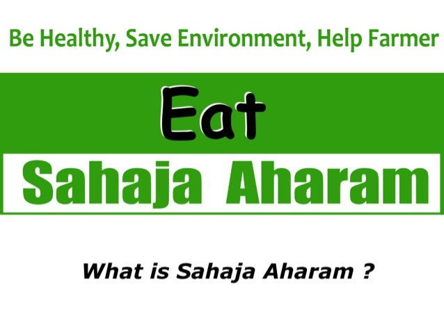 Be Healthy,  Save Environment,  Help Farmer  EU | `  What is Sahaja Aharam ?
