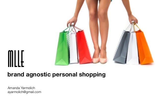 Amanda Yarmolich ayarmolich@gmail.com Mllebrand agnostic personal shopping